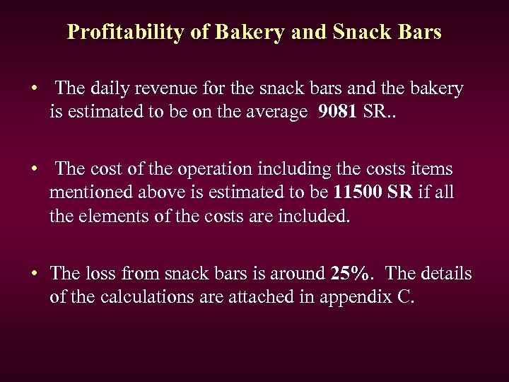 Profitability of Bakery and Snack Bars • The daily revenue for the snack bars