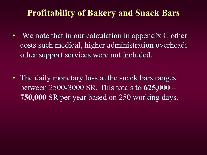 Profitability of Bakery and Snack Bars • We note that in our calculation in