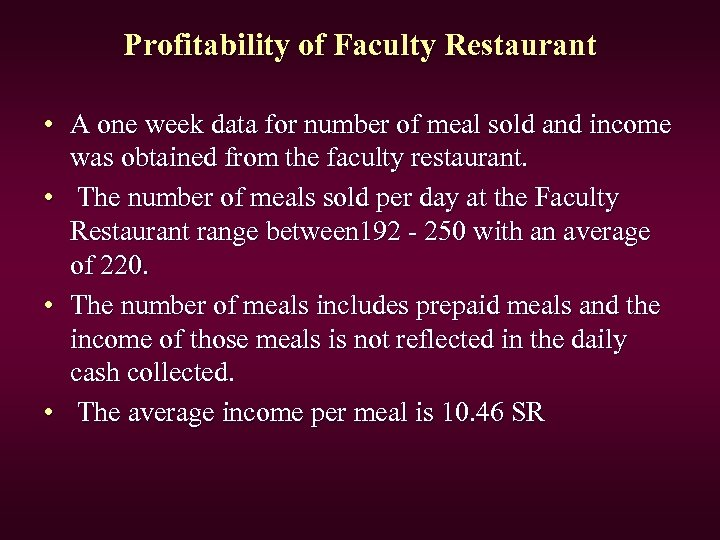 Profitability of Faculty Restaurant • A one week data for number of meal sold