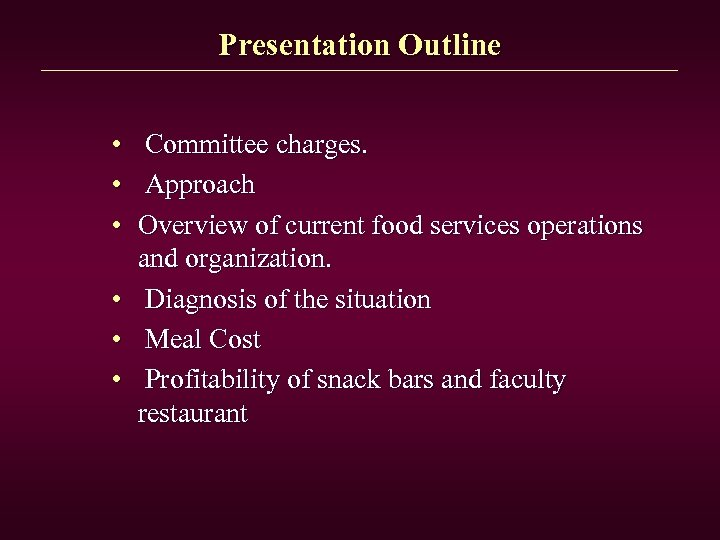 Presentation Outline • Committee charges. • Approach • Overview of current food services operations