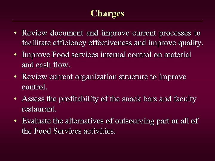 Charges • Review document and improve current processes to facilitate efficiency effectiveness and improve