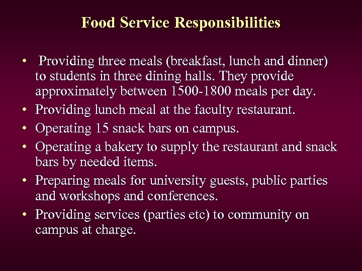 Food Service Responsibilities • Providing three meals (breakfast, lunch and dinner) to students in