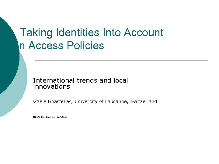 Taking Identities Into Account in Access Policies International trends and local innovations Gaële Goastellec,