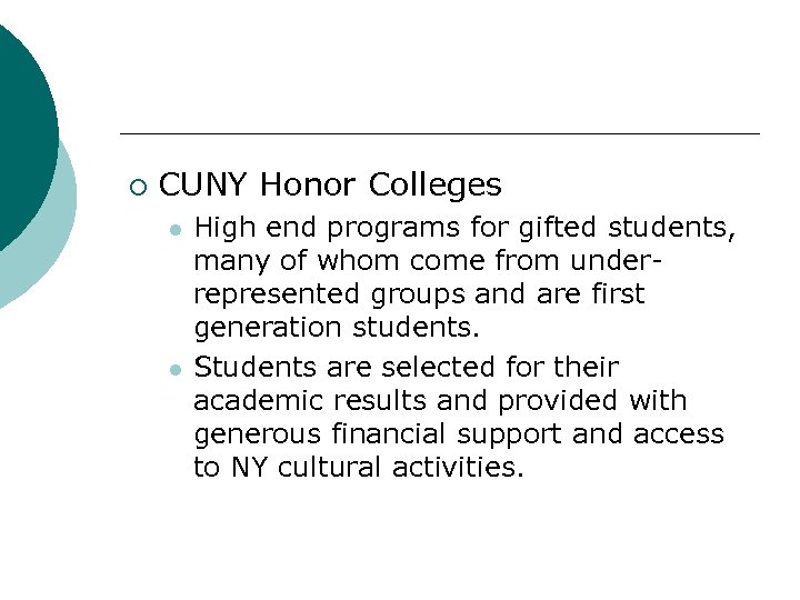 ¡ CUNY Honor Colleges l l High end programs for gifted students, many of