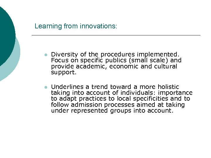 Learning from innovations: l Diversity of the procedures implemented. Focus on specific publics (small