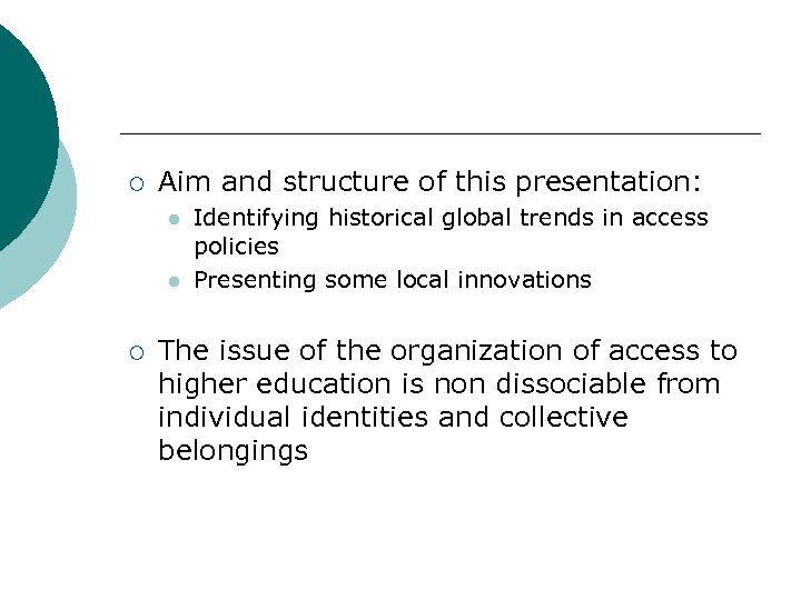 ¡ Aim and structure of this presentation: l l ¡ Identifying historical global trends