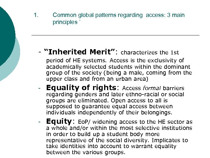 "1. Common global patterns regarding access: 3 main principles ` - ""Inherited Merit"": characterizes"