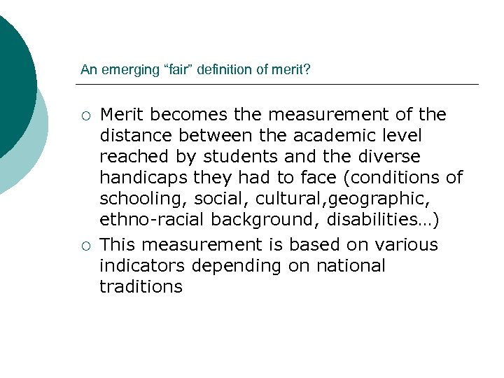"""An emerging """"fair"""" definition of merit? ¡ ¡ Merit becomes the measurement of the"""