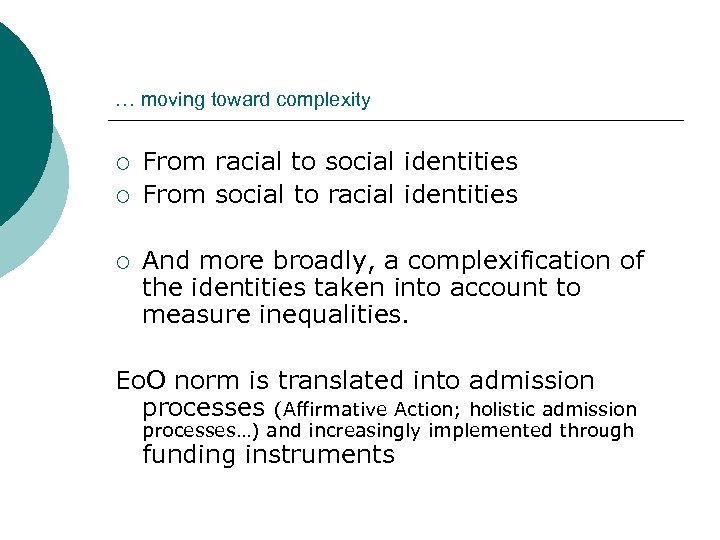 … moving toward complexity ¡ ¡ ¡ From racial to social identities From social