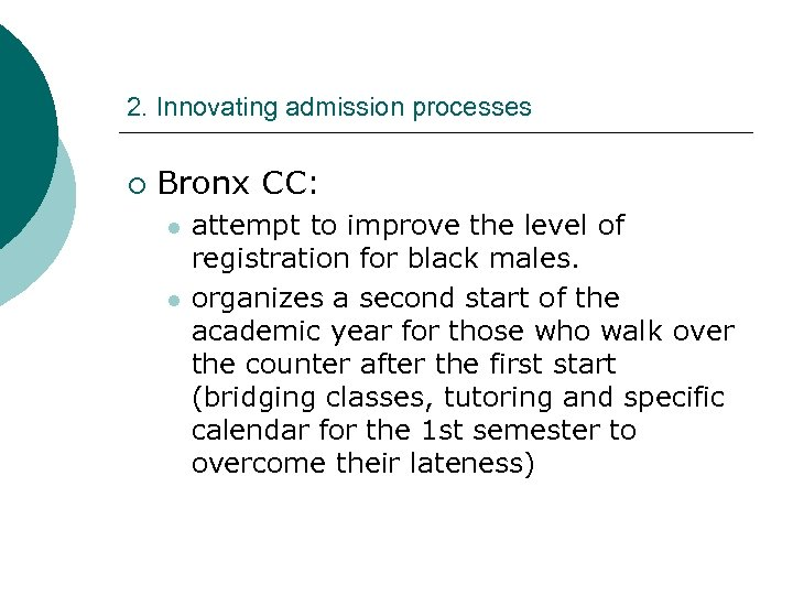 2. Innovating admission processes ¡ Bronx CC: l l attempt to improve the level