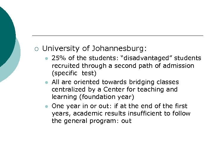 """¡ University of Johannesburg: l l l 25% of the students: """"disadvantaged"""" students recruited"""