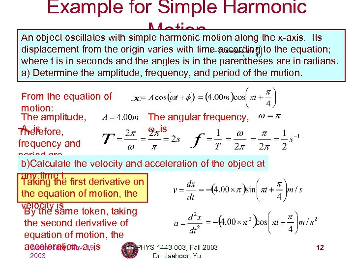 Example for Simple Harmonic Motion An object oscillates with simple harmonic motion along the