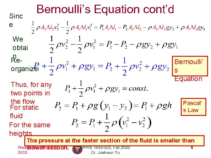 Sinc e Bernoulli's Equation cont'd We obtai n Reorganize Bernoulli' s Equation Thus, for