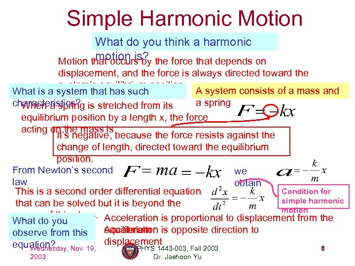 Simple Harmonic Motion What do you think a harmonic motion is? Motion that occurs