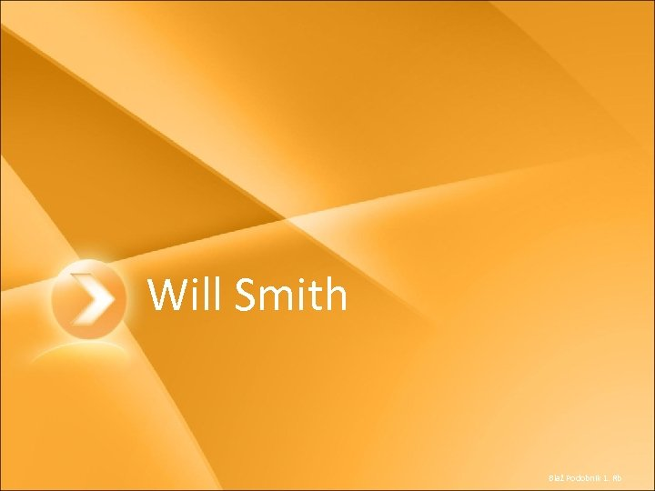 Will Smith Blaž Podobnik 1. Rb