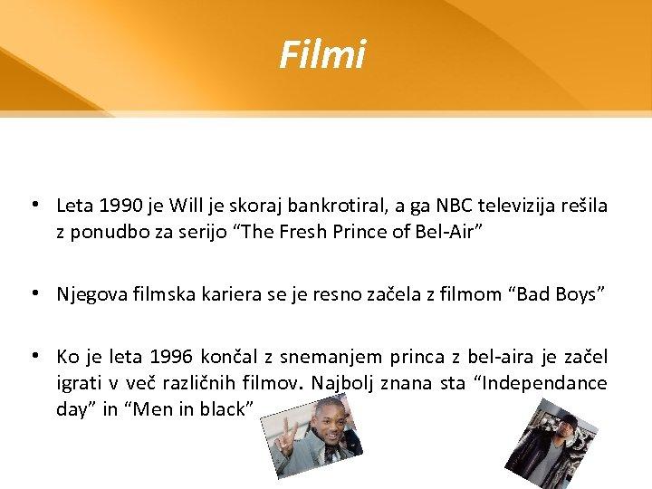 Filmi • Leta 1990 je Will je skoraj bankrotiral, a ga NBC televizija rešila