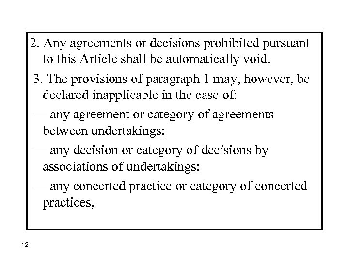 2. Any agreements or decisions prohibited pursuant to this Article shall be automatically void.