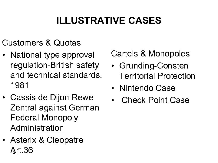 ILLUSTRATIVE CASES Customers & Quotas • National type approval regulation British safety and technical