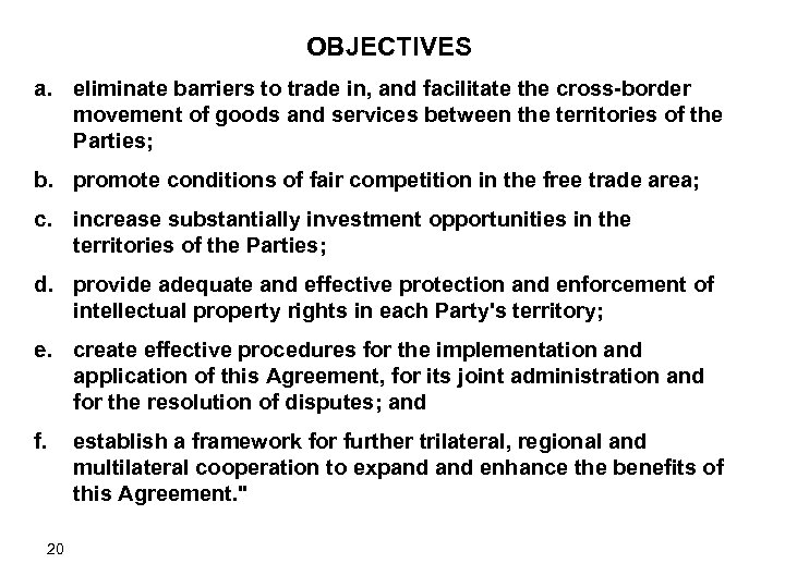 OBJECTIVES a. eliminate barriers to trade in, and facilitate the cross-border movement of goods