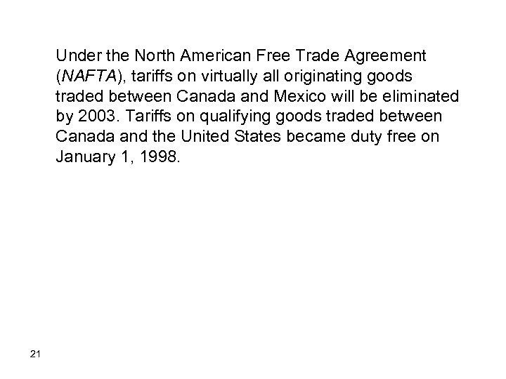 Under the North American Free Trade Agreement (NAFTA), tariffs on virtually all originating goods