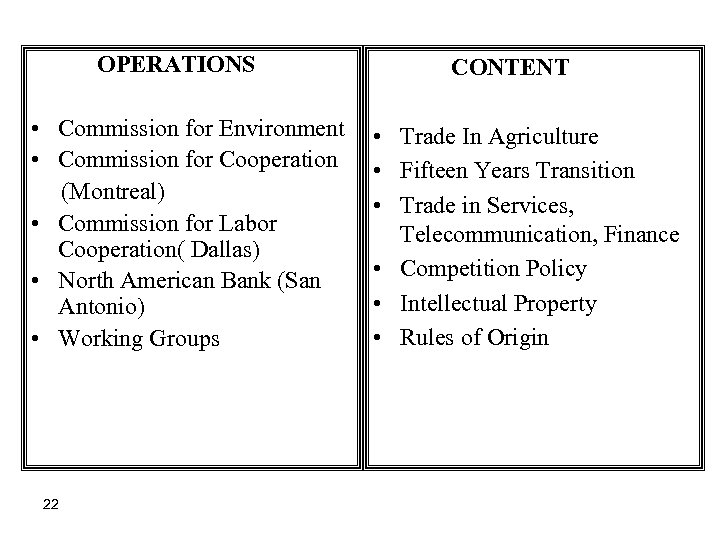 OPERATIONS CONTENT • Commission for Environment • Commission for Cooperation (Montreal) • Commission
