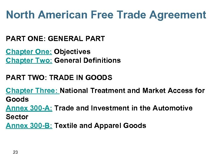 North American Free Trade Agreement PART ONE: GENERAL PART Chapter One: Objectives Chapter Two: