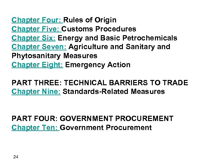 Chapter Four: Rules of Origin Chapter Five: Customs Procedures Chapter Six: Energy and Basic