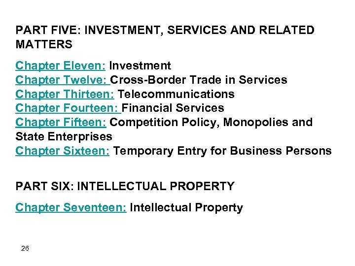PART FIVE: INVESTMENT, SERVICES AND RELATED MATTERS Chapter Eleven: Investment Chapter Twelve: Cross-Border Trade