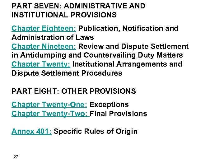 PART SEVEN: ADMINISTRATIVE AND INSTITUTIONAL PROVISIONS Chapter Eighteen: Publication, Notification and Administration of Laws