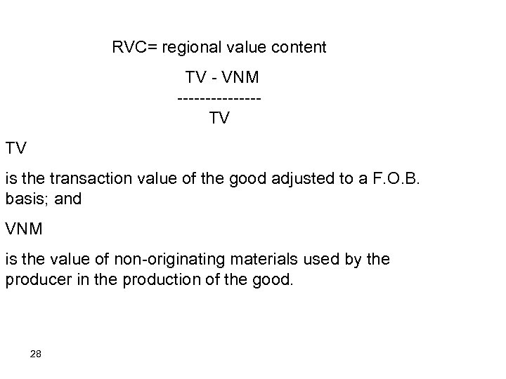 RVC= regional value content TV VNM TV TV is the transaction value of the