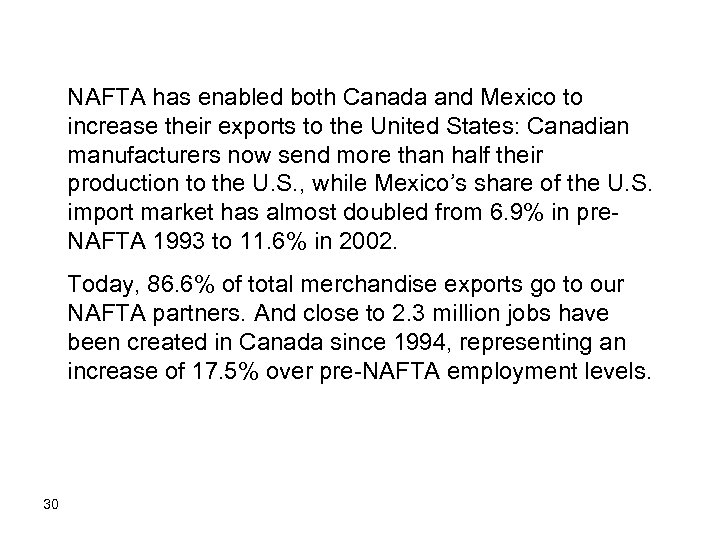 NAFTA has enabled both Canada and Mexico to increase their exports to the United