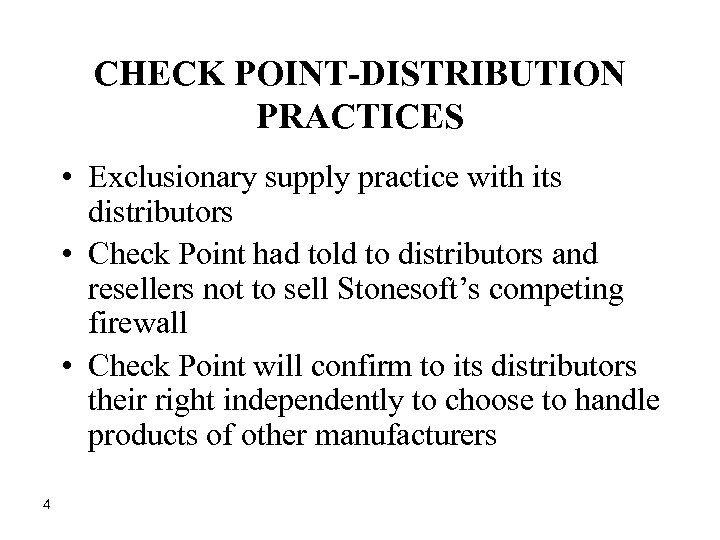 CHECK POINT-DISTRIBUTION PRACTICES • Exclusionary supply practice with its distributors • Check Point had