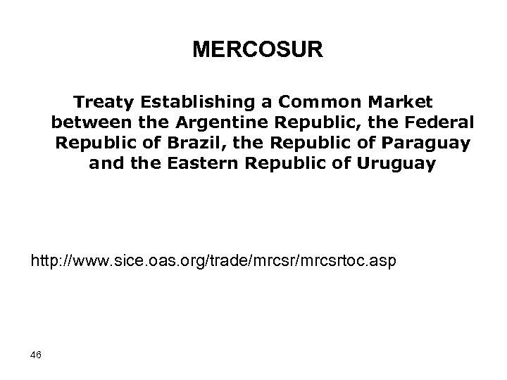 MERCOSUR Treaty Establishing a Common Market between the Argentine Republic, the Federal Republic of