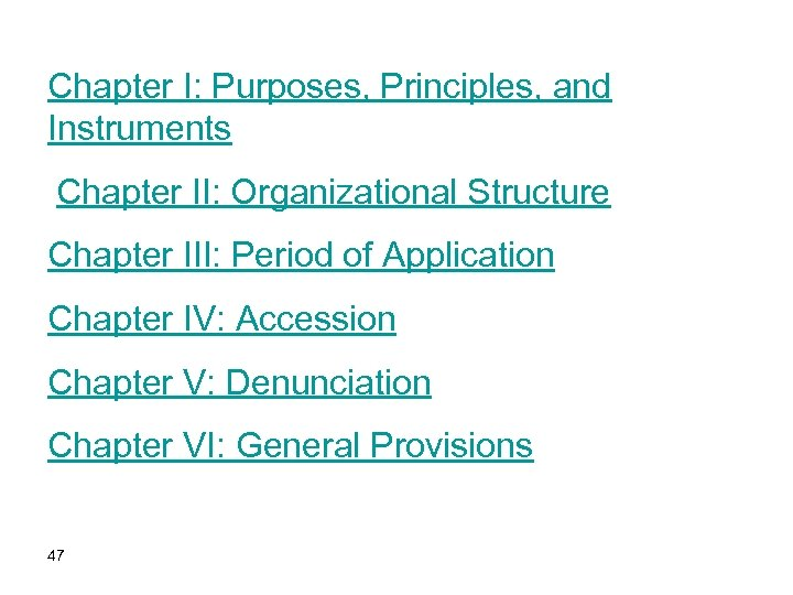 Chapter I: Purposes, Principles, and Instruments Chapter II: Organizational Structure Chapter III: Period of