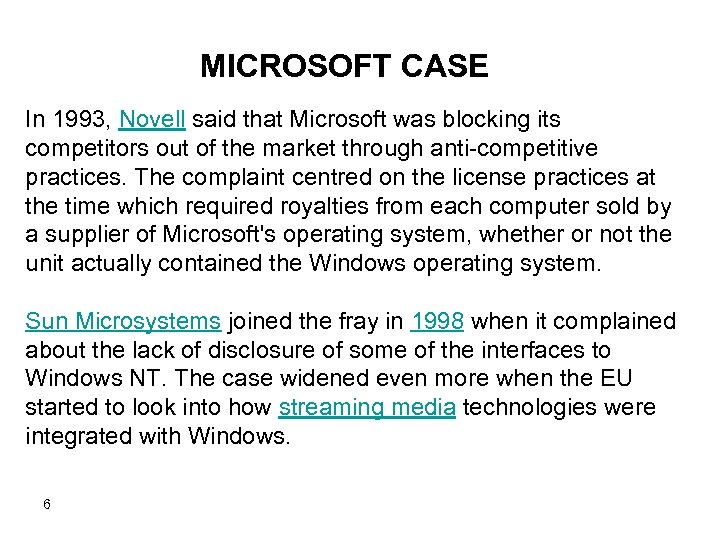 MICROSOFT CASE In 1993, Novell said that Microsoft was blocking its competitors out of