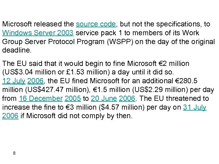 Microsoft released the source code, but not the specifications, to Windows Server 2003 service