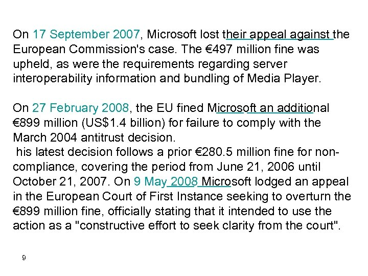 On 17 September 2007, Microsoft lost their appeal against the European Commission's case. The