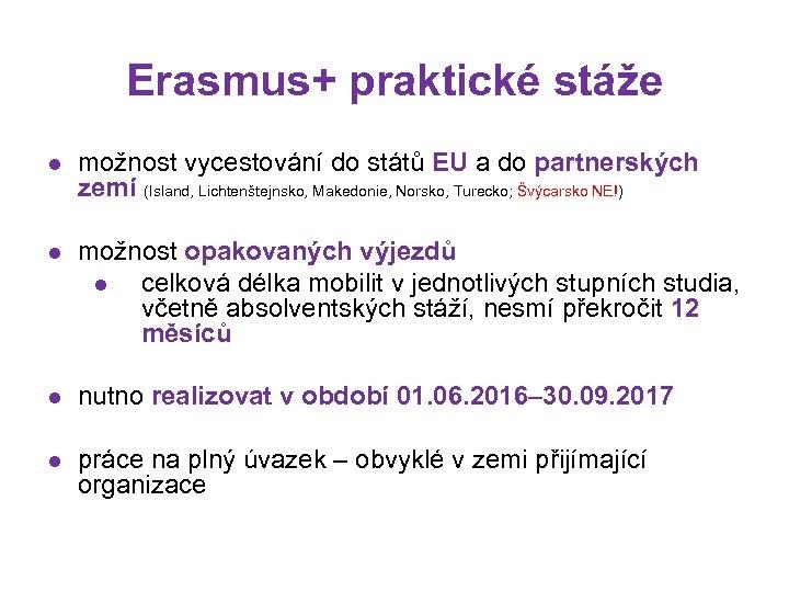 Erasmus+ praktické stáže l možnost vycestování do států EU a do partnerských zemí (Island,