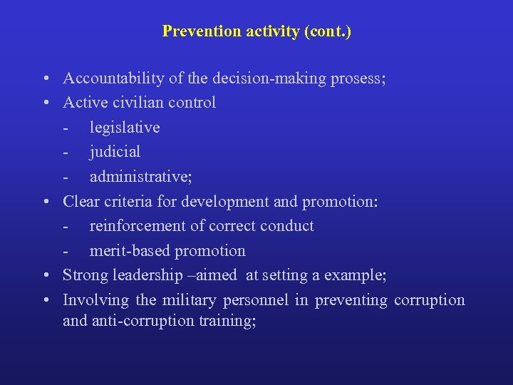 Prevention activity (cont. ) • Accountability of the decision-making prosess; • Active civilian control