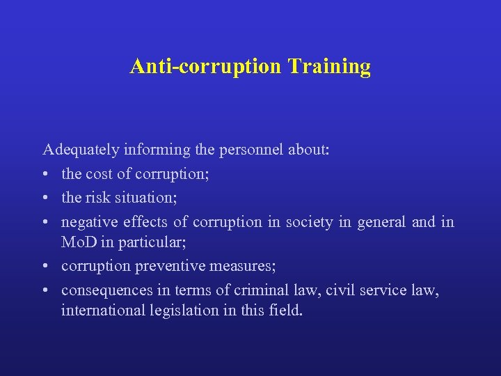 Anti-corruption Training Adequately informing the personnel about: • the cost of corruption; • the