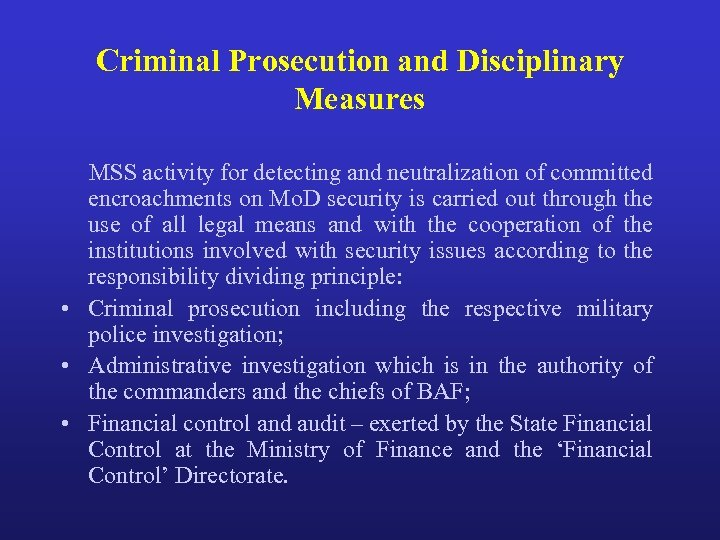 Criminal Prosecution and Disciplinary Measures MSS activity for detecting and neutralization of committed encroachments