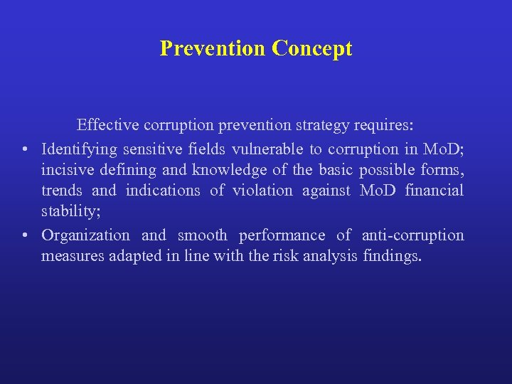 Prevention Concept Effective corruption prevention strategy requires: • Identifying sensitive fields vulnerable to corruption