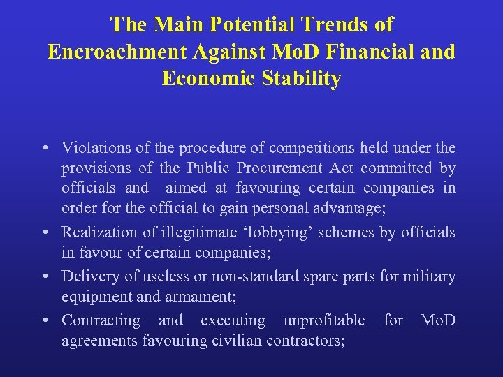 The Main Potential Trends of Encroachment Against Mo. D Financial and Economic Stability •