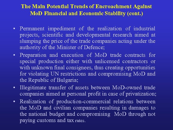 The Main Potential Trends of Encroachment Against Mo. D Financial and Economic Stability (cont.