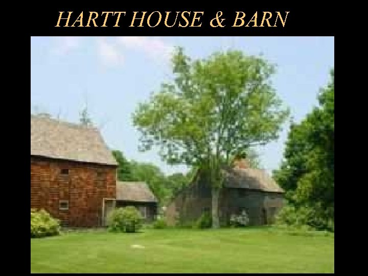 HARTT HOUSE & BARN