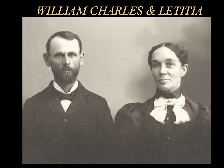 WILLIAM CHARLES & LETITIA