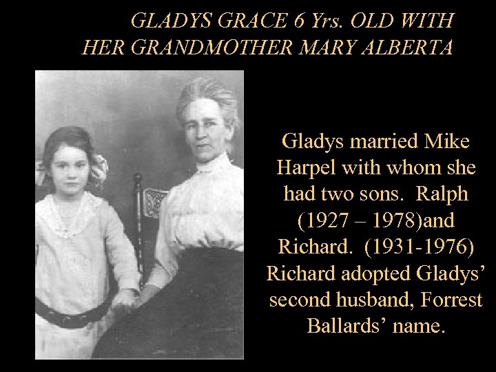 GLADYS GRACE 6 Yrs. OLD WITH HER GRANDMOTHER MARY ALBERTA Gladys married Mike Harpel
