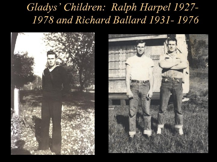 Gladys' Children: Ralph Harpel 19271978 and Richard Ballard 1931 - 1976