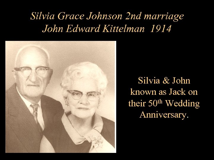 Silvia Grace Johnson 2 nd marriage John Edward Kittelman 1914 Silvia & John known