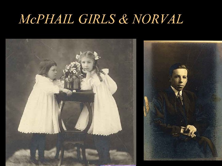 Mc. PHAIL GIRLS & NORVAL